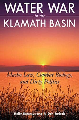 9781597263931: Water War in the Klamath Basin: Macho Law, Combat Biology, and Dirty Politics