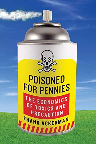9781597264006: Poisoned for Pennies: The Economics of Toxics and Precaution