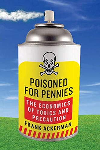 9781597264013: Poisoned for Pennies: The Economics of Toxics and Precaution