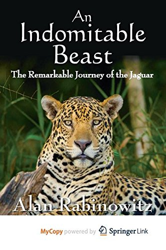 9781597264556: An Indomitable Beast: The Remarkable Journey of the Jaguar