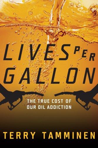 9781597265065: Lives Per Gallon: The True Cost of Our Oil Addiction