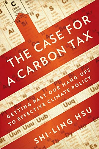 9781597265317: The Case for a Carbon Tax: Getting Past Our Hang-ups to Effective Climate Policy