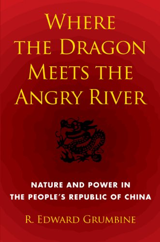 9781597265515: Where the Dragon Meets the Angry River: Nature and Power in the People's Republic of China