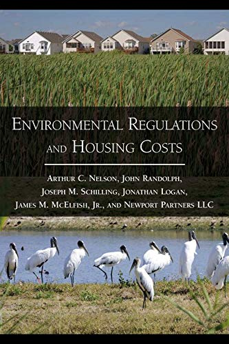 Environmental Regulations and Housing Costs: Dr. Arthur C. Nelson Ph.D. FAICP
