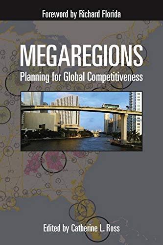 Megaregions: Planning for Global Competitiveness: Editor-Catherine Ross; Contributor-Adjo