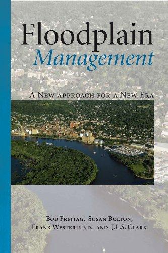9781597266345: Floodplain Management: A New Approach for a New Era