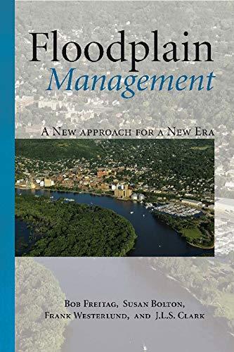 9781597266352: Floodplain Management: A New Approach for a New Era