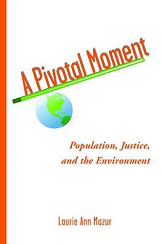 9781597266628: A Pivotal Moment: Population, Justice, and the Environmental Challenge