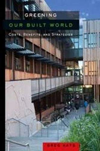 9781597266680: Greening Our Built World: Costs, Benefits, and Strategies