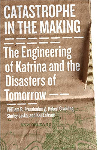 9781597266826: Catastrophe in the Making: The Engineering of Katrina and the Disasters of Tomorrow