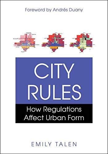 9781597266918: City Rules: How Regulations Affect Urban Form
