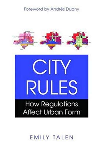 9781597266925: City Rules: How Regulations Affect Urban Form