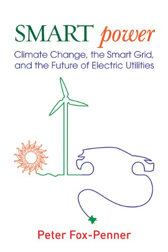 9781597267069: Smart Power: Climate Change, the Smart Grid, and the Future of Electric Utilities