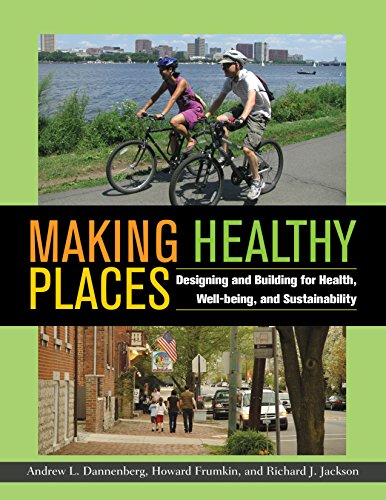 9781597267267: Making Healthy Places: Designing and Building for Health, Well-being, and Sustainability