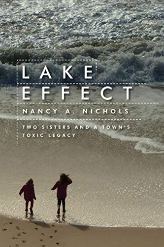 9781597268219: Lake Effect: Two Sisters and a Town's Toxic Legacy