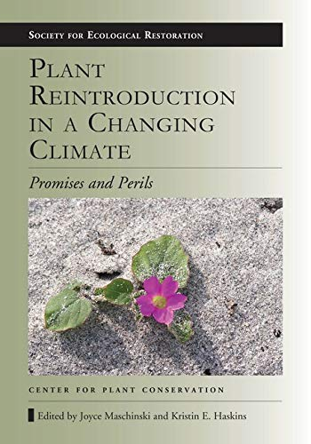 9781597268301: Plant Reintroduction in a Changing Climate: Promises and Perils (The Science and Practice of Ecological Restoration Series)