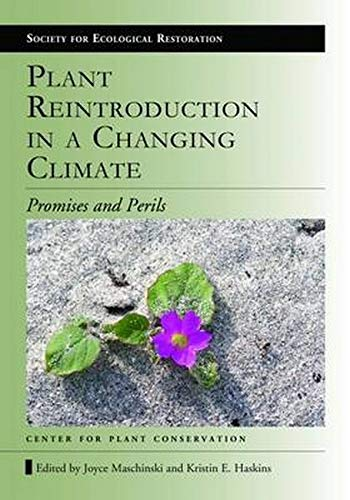 9781597268318: Plant Reintroduction in a Changing Climate: Promises and Perils (The Science and Practice of Ecological Restoration Series)