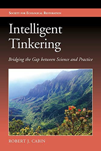9781597269636: Intelligent Tinkering: Bridging the Gap between Science and Practice (The Science and Practice of Ecological Restoration Series)