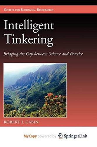 9781597269643: Intelligent Tinkering: Bridging the Gap between Science and Practice (The Science and Practice of Ecological Restoration Series)