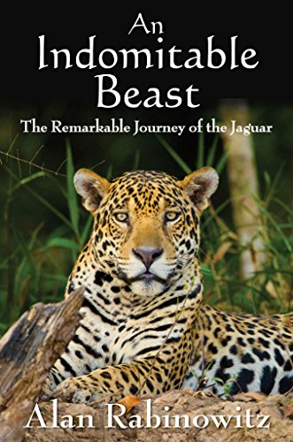 9781597269971: An Indomitable Beast: The Remarkable Journey of the Jaguar