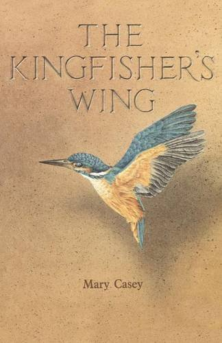 9781597310321: The Kingfisher's Wing