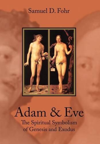 9781597310598: Adam And Eve: The Spiritual Symbolism of Genesis And Exodus
