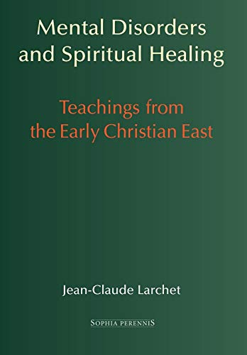 9781597310611: Mental Disorders and Spiritual Healing: Teachings from the Early Christian East