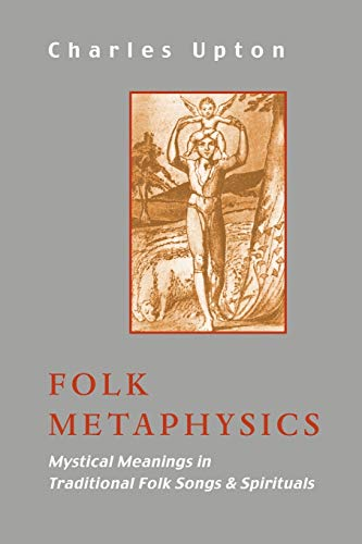 9781597310772: Folk Metaphysics: Mystical Meanings in Traditional Folk Songs and Spirituals (Sophia Perennis)