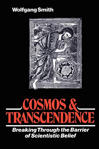 9781597310802: Cosmos & Transcendence: Breaking Through the Barrier of Scientistic Belief