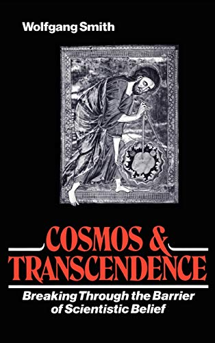 9781597310840: Cosmos and Transcendence: Breaking Through the Barrier of Scientistic Belief