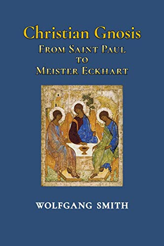 9781597310925: Christian Gnosis: From Saint Paul to Meister Eckhart