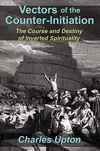 9781597311328: Vectors of the Counter-Initiation: The Course and Destiny of Inverted Spirituality