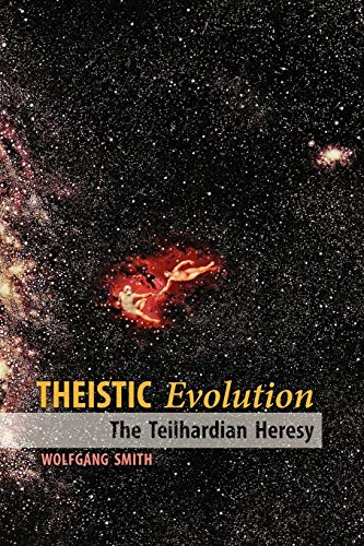 9781597311335: Theistic Evolution: The Teilhardian Heresy