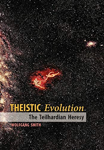 9781597311342: Theistic Evolution: The Teilhardian Heresy
