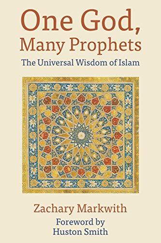 9781597311397: One God, Many Prophets: The Universal Wisdom of Islam