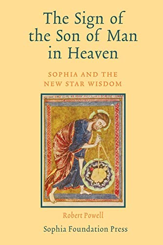 9781597311595: The Sign of the Sun of Man in the Heaven: Sophia and the New Star Wisdom