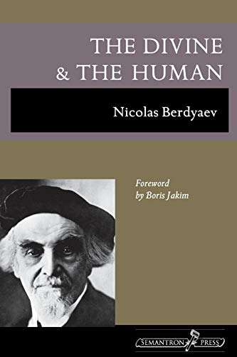 The Divine and the Human: Nicolas Berdyaev