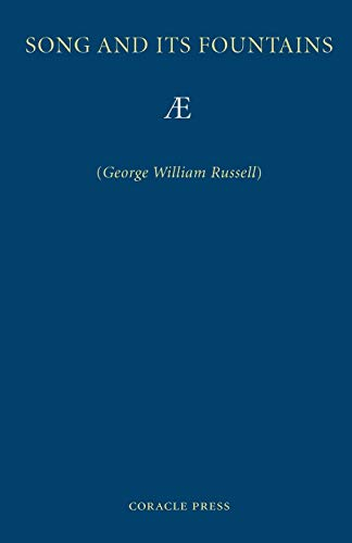 Song and Its Fountains: Russell, George William; AE