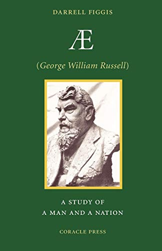 9781597313254: AE (George William Russell): A Study of a Man and a Nation