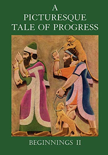 A Picturesque Tale of Progress: Beginnings II (Volume 2): Olive Beaupre Miller, Harry Neal Baum