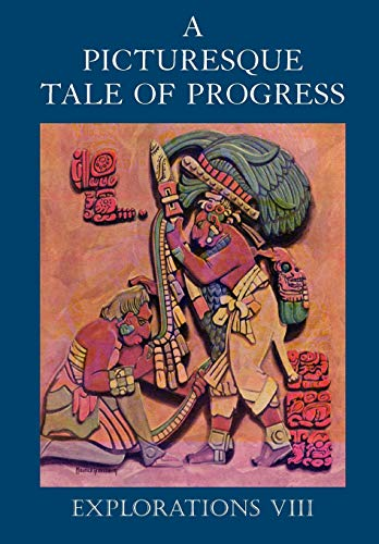 A Picturesque Tale of Progress: Explorations VIII (1597313726) by Miller, Olive Beaupre; Baum, Harry Neal