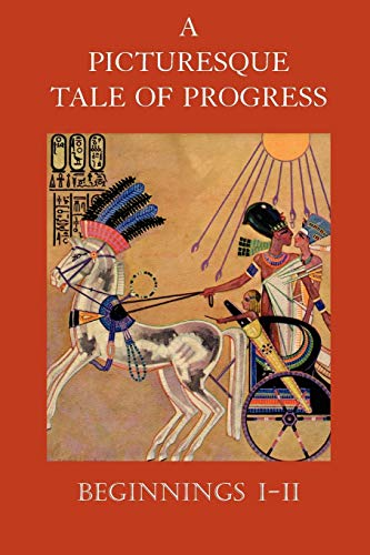 9781597313896: A Picturesque Tale of Progress: Beginnings I-II