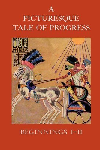 9781597313957: A Picturesque Tale of Progress: Beginnings I-II