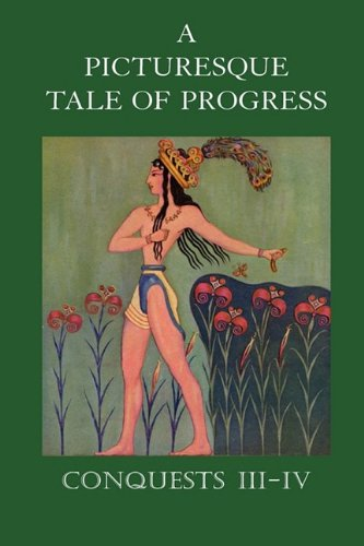 9781597313964: A Picturesque Tale of Progress: Conquests III-IV