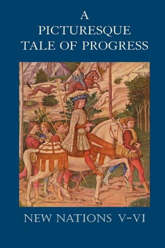 A Picturesque Tale of Progress: New Nations V-VI: Miller, Olive Beaupre, Baum, Harry Neal