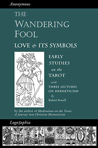 9781597315005: The Wandering Fool: Love and its Symbols: Early Studies on the Tarot