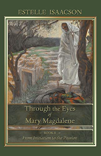 9781597315050: Through the Eyes of Mary Magdalene: Book II: From Initiation to the Passion (Volume 2)