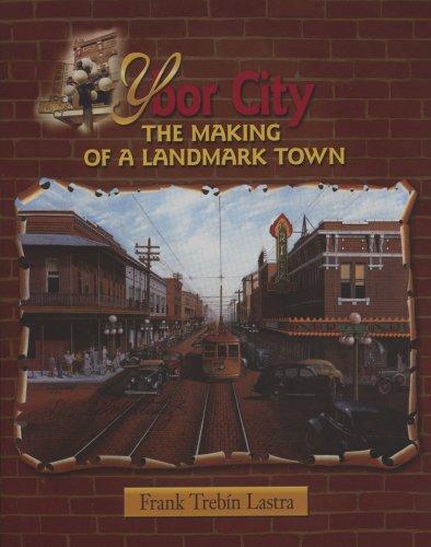 Ybor City: The Making of a Landmark Town: Frank Trebin Lastra