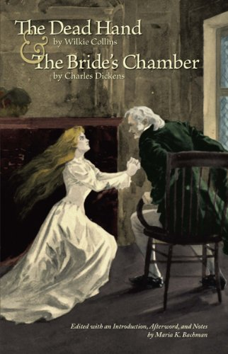 The Dead Hand and the Bride's Chamber: Charles Dickens; Wilkie