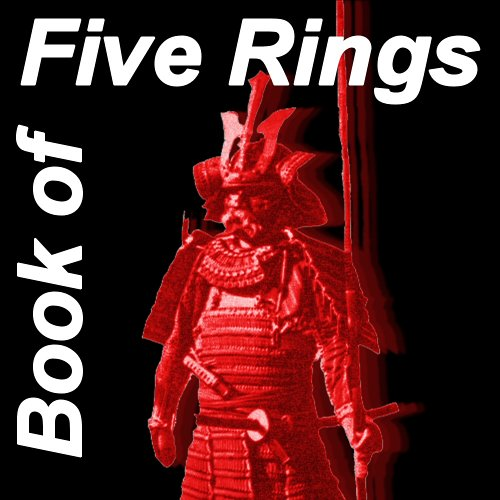 9781597332057: The Book of Five Rings : Gorin No Sho the Accurate, Unabridged Translation the Greatest Samurai Musashi Speaks !